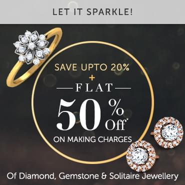 SaveUpto-20% + 50% On making charges